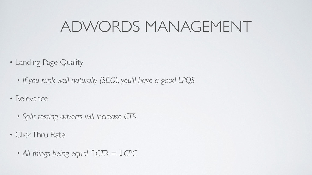 ADWORDS MANAGEMENT • Landing Page Quality  • ...