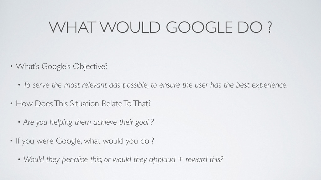 WHAT WOULD GOOGLE DO ? • What's Google's Object...