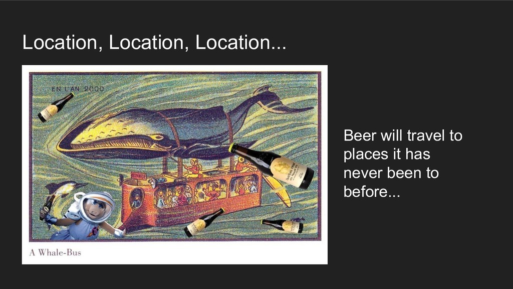 Location, Location, Location... Beer will trave...