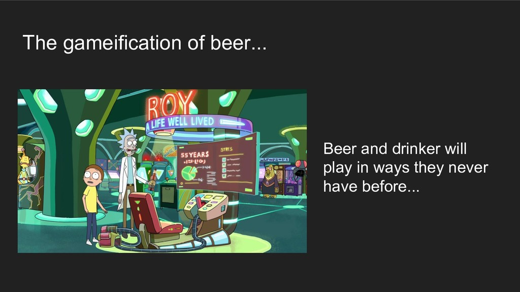 The gameification of beer... Beer and drinker w...