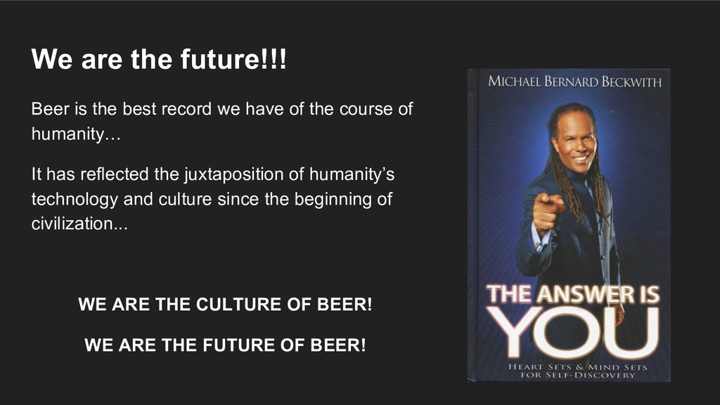 We are the future!!! Beer is the best record we...
