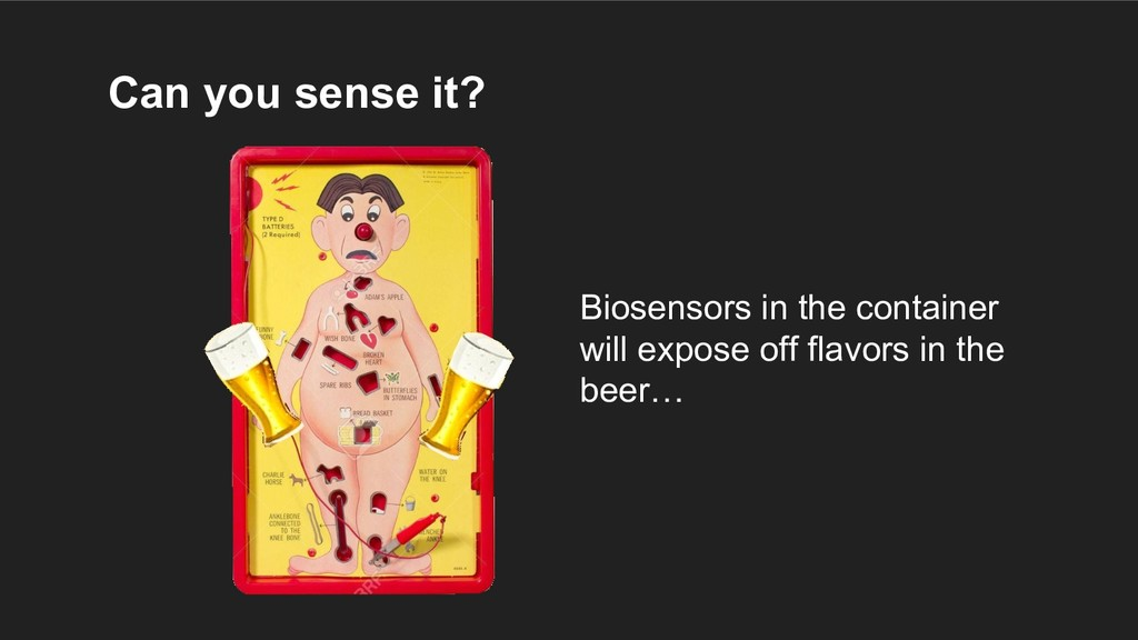 Can you sense it? Biosensors in the container w...