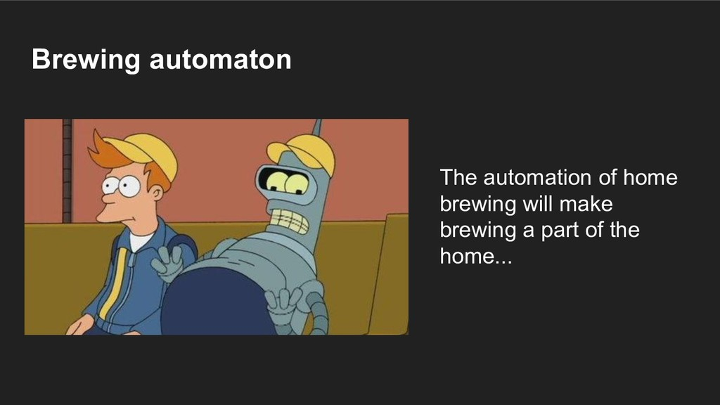 Brewing automaton The automation of home brewin...