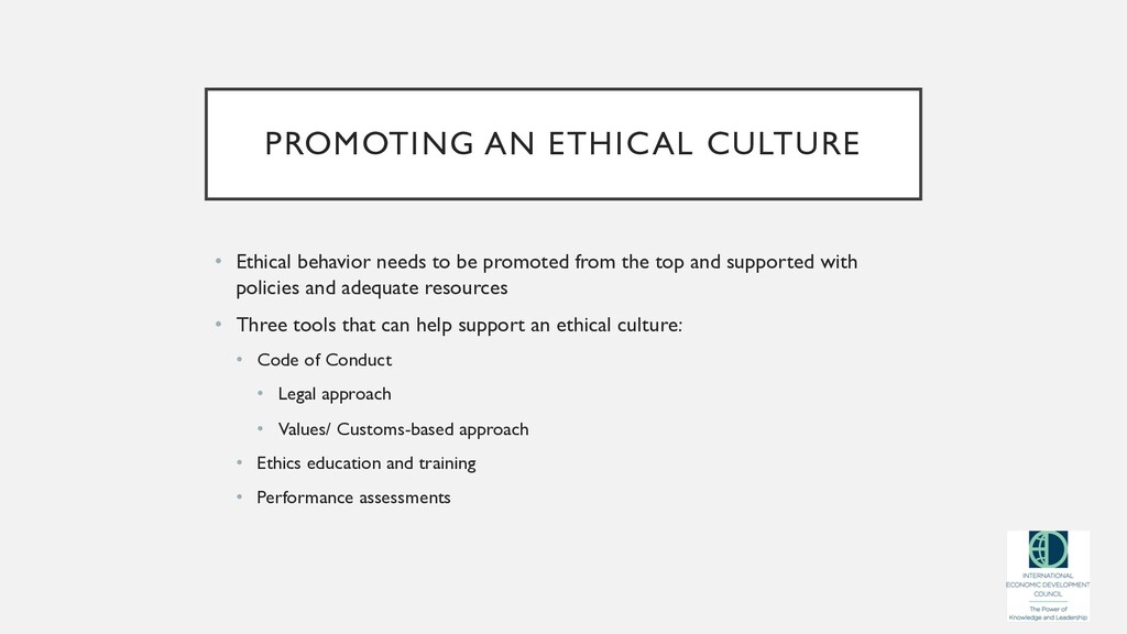 PROMOTING AN ETHICAL CULTURE • Ethical behavior...