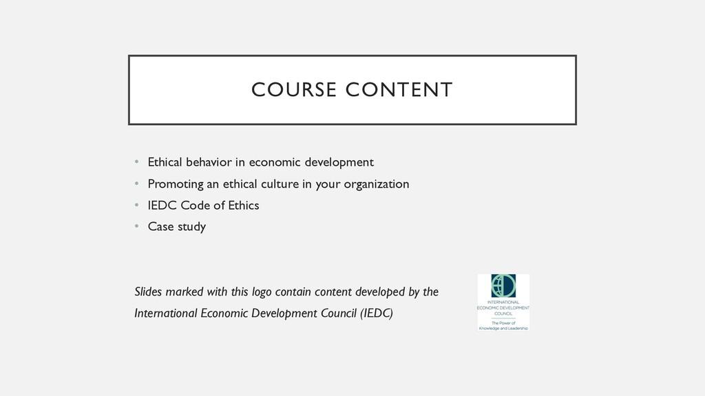 COURSE CONTENT • Ethical behavior in economic d...