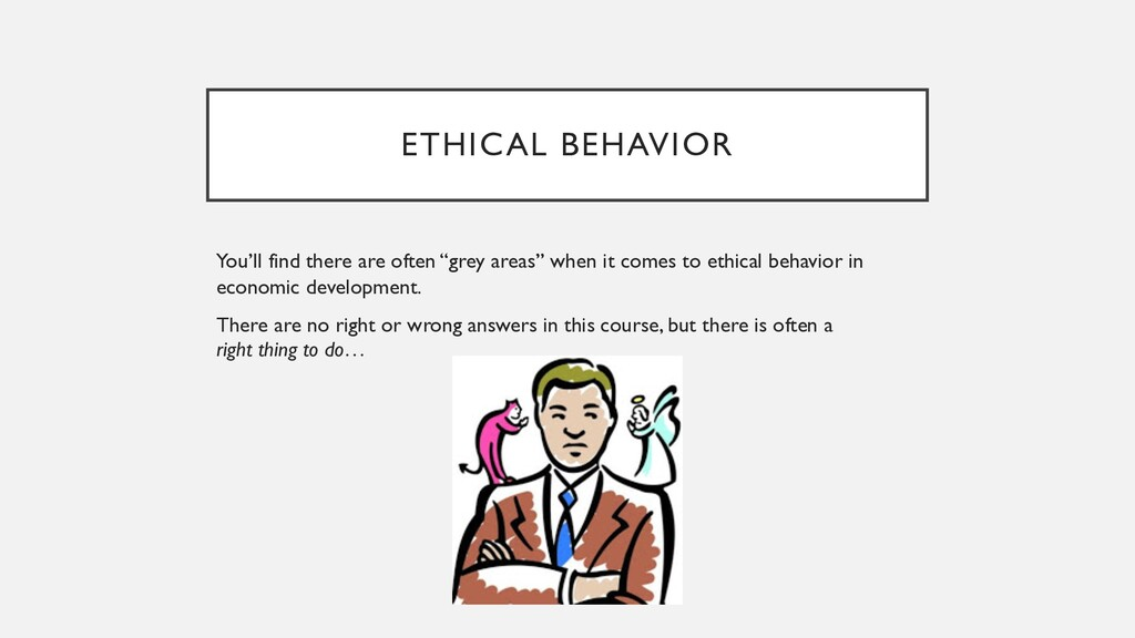 """ETHICAL BEHAVIOR You'll find there are often """"g..."""