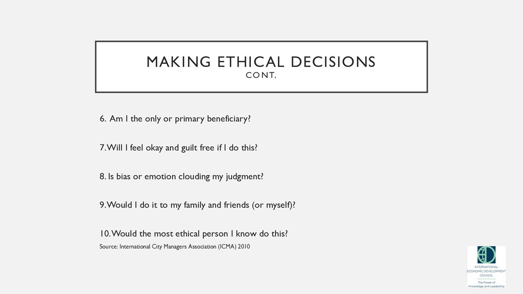 MAKING ETHICAL DECISIONS CONT. 6. Am I the only...
