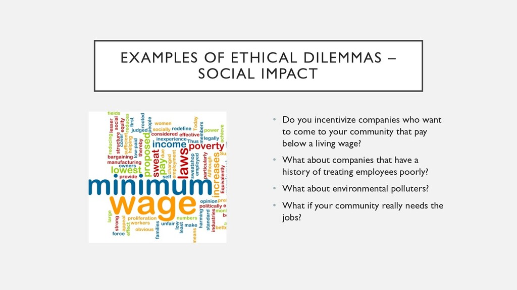 EXAMPLES OF ETHICAL DILEMMAS – SOCIAL IMPACT • ...