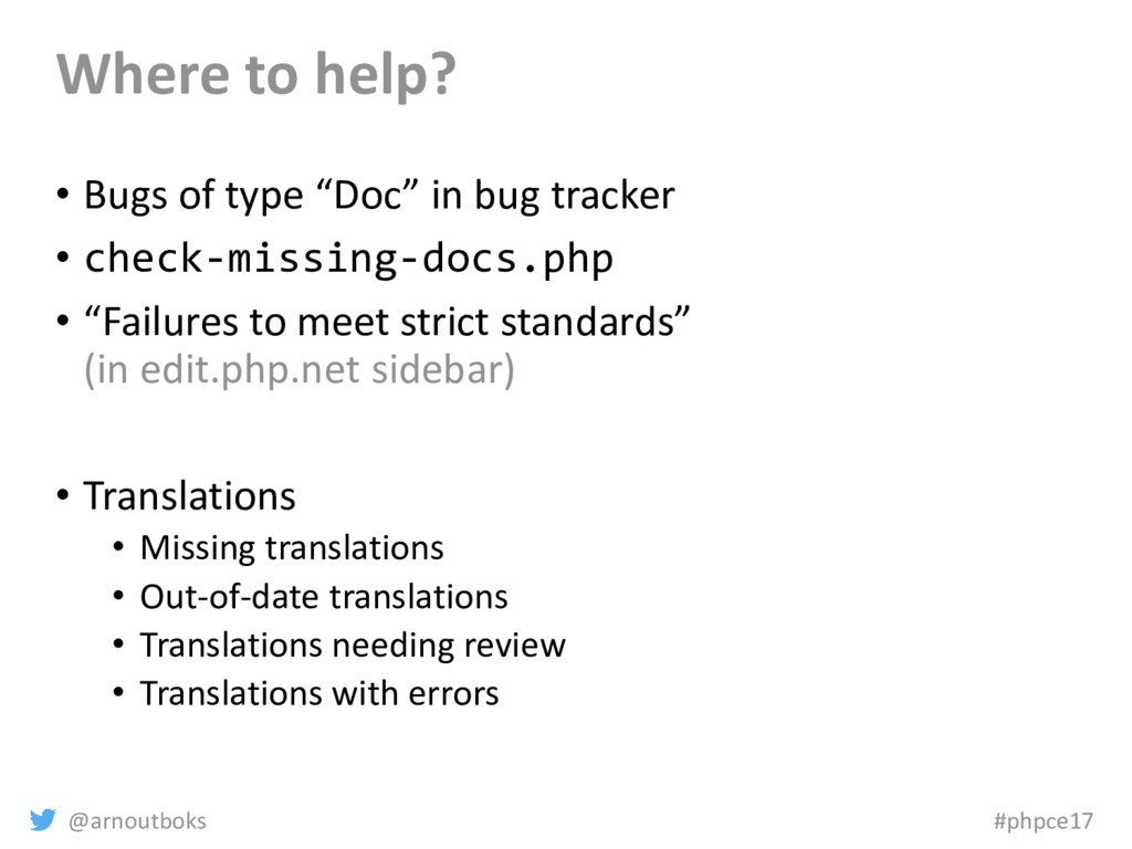 @arnoutboks #phpce17 Where to help? • Bugs of t...