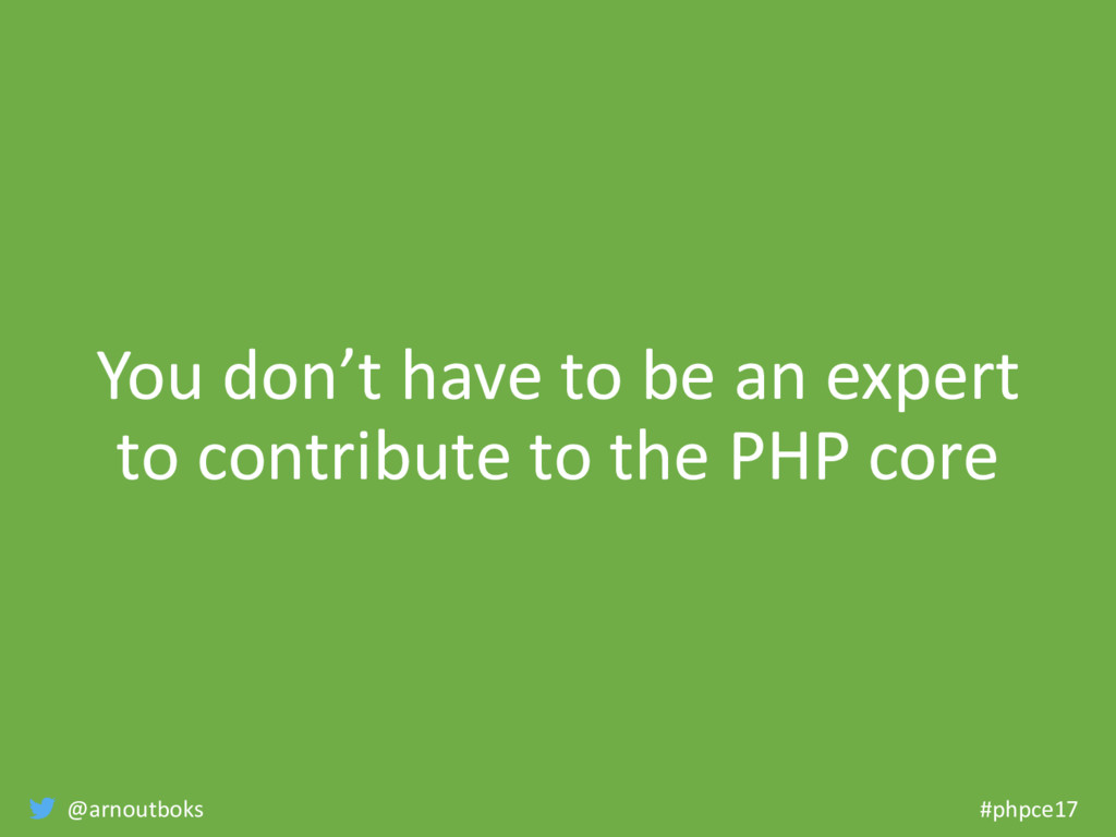 @arnoutboks #phpce17 You don't have to be an ex...