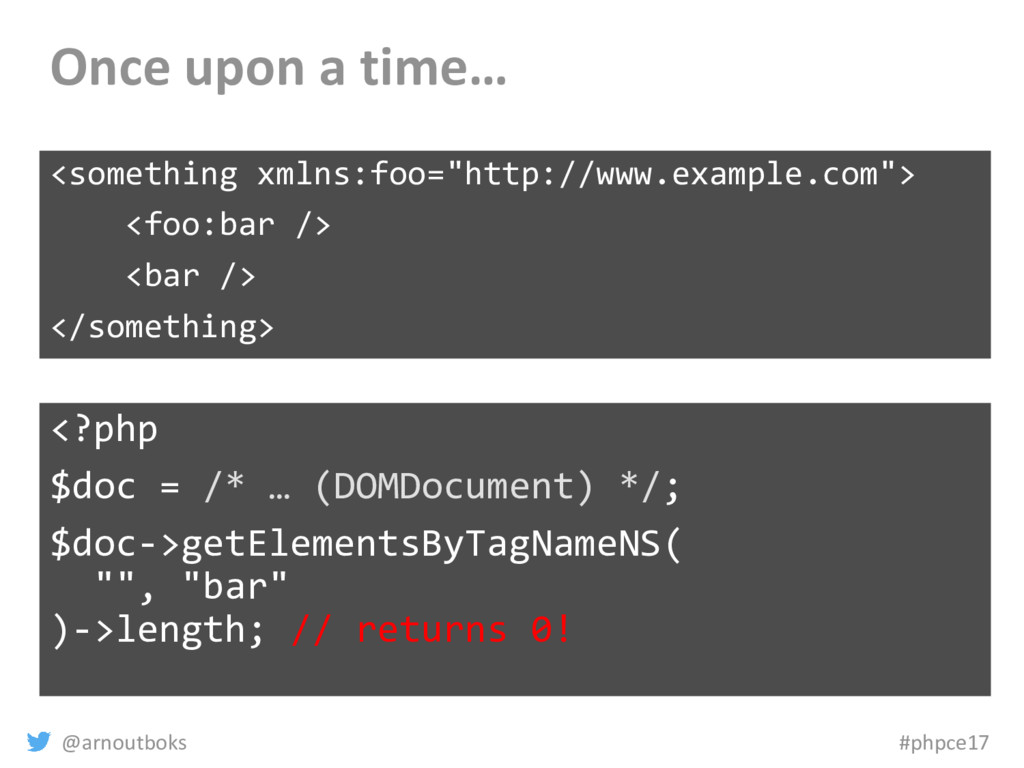 @arnoutboks #phpce17 Once upon a time… <somethi...