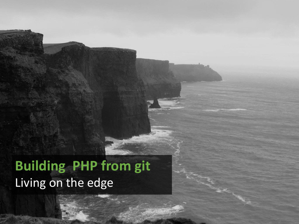 Building PHP from git Living on the edge