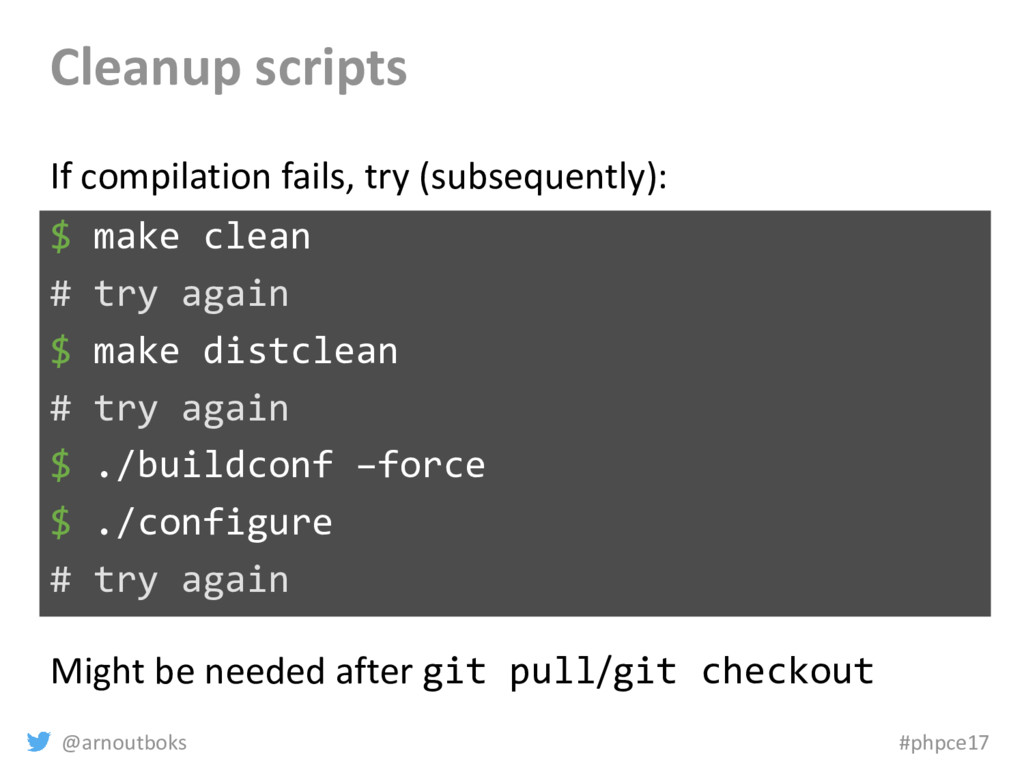 @arnoutboks #phpce17 Cleanup scripts $ make cle...