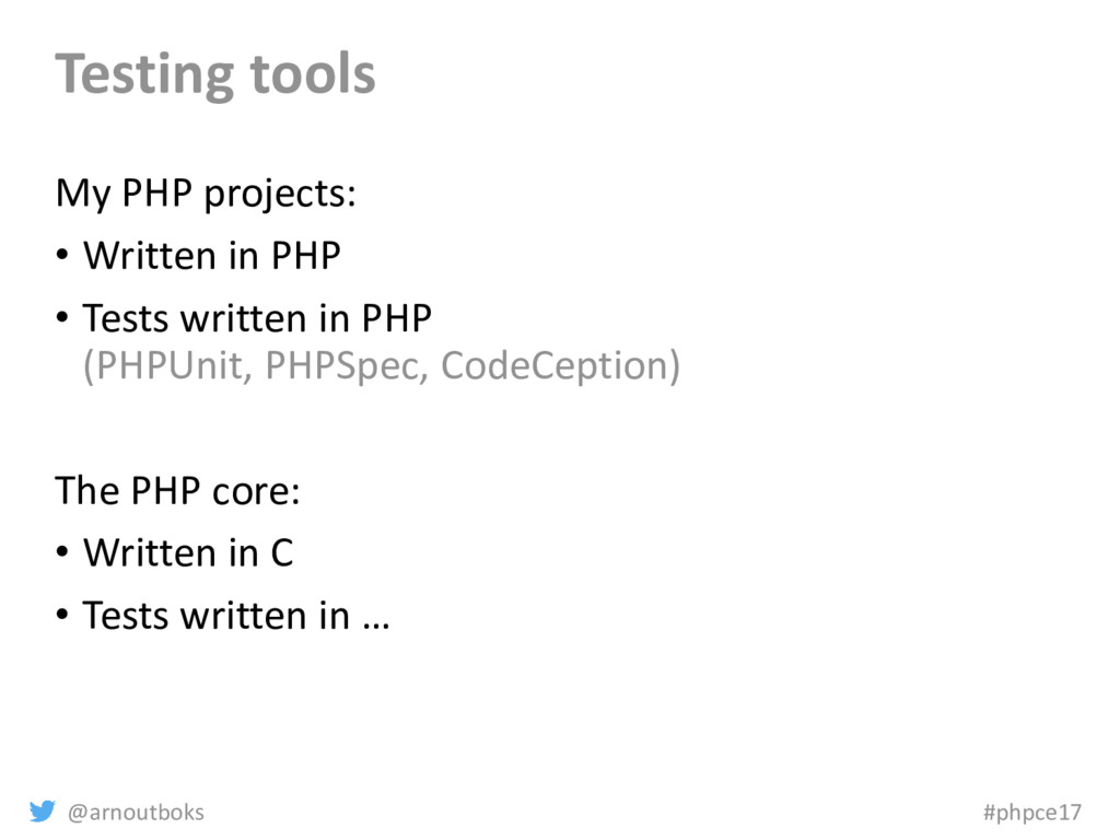 @arnoutboks #phpce17 Testing tools My PHP proje...