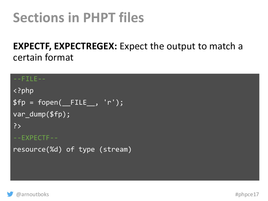 @arnoutboks #phpce17 Sections in PHPT files EXP...