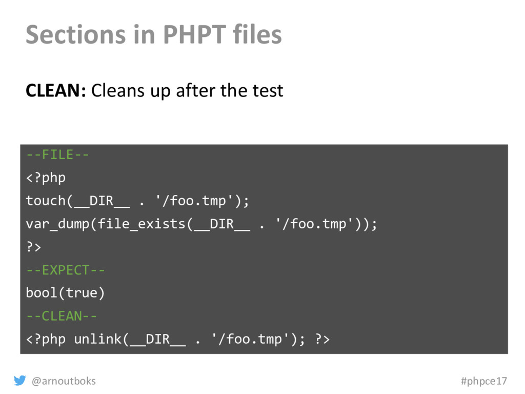 @arnoutboks #phpce17 Sections in PHPT files CLE...