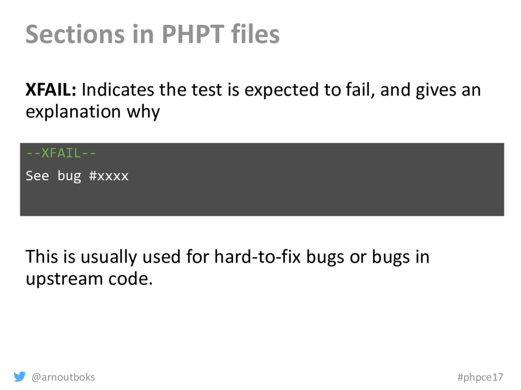 @arnoutboks #phpce17 Sections in PHPT files XFA...
