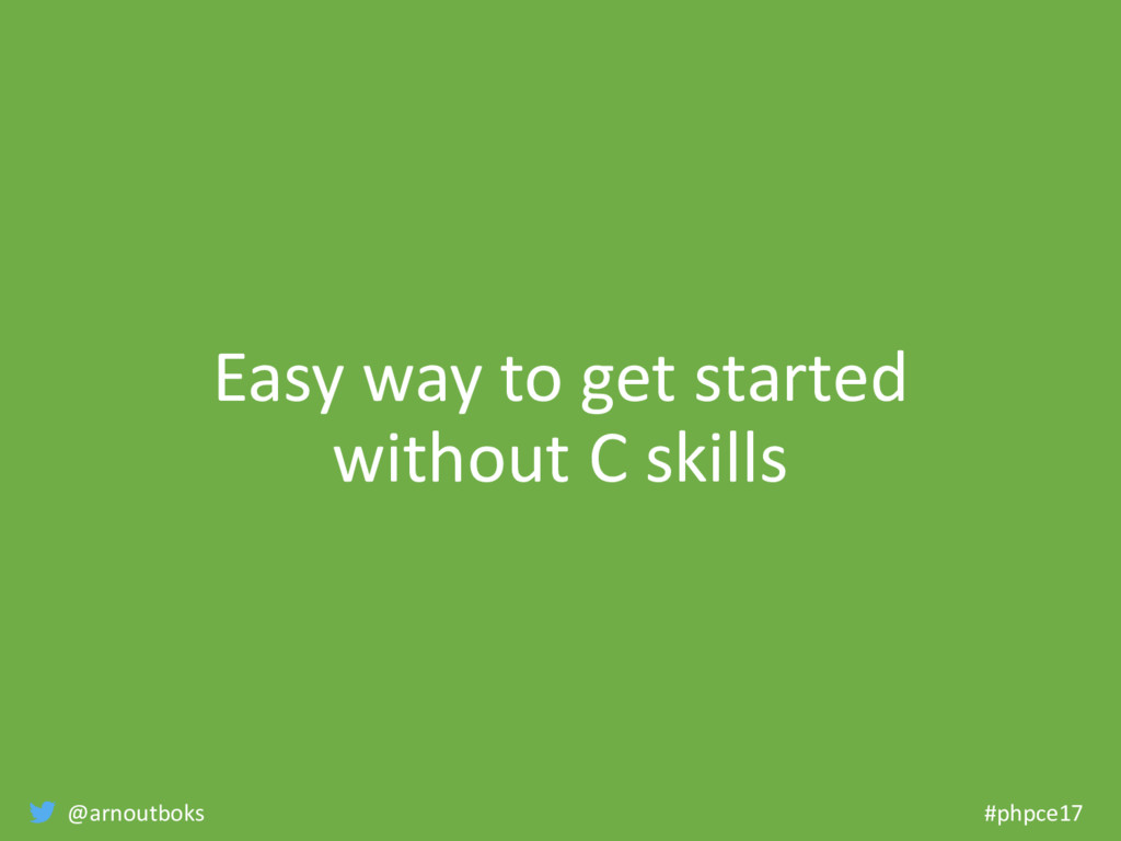 @arnoutboks #phpce17 Easy way to get started wi...