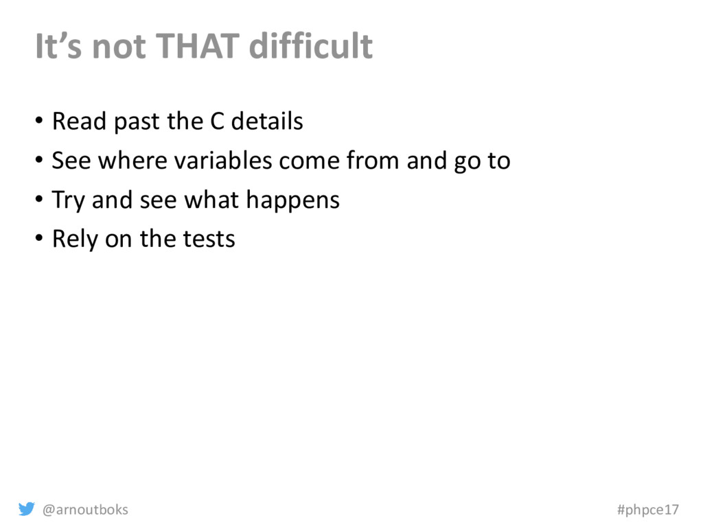 @arnoutboks #phpce17 It's not THAT difficult • ...