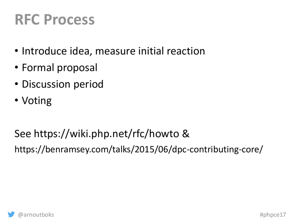 @arnoutboks #phpce17 RFC Process • Introduce id...