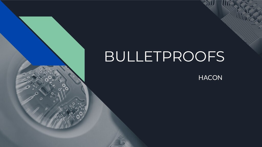 BULLETPROOFS HACON