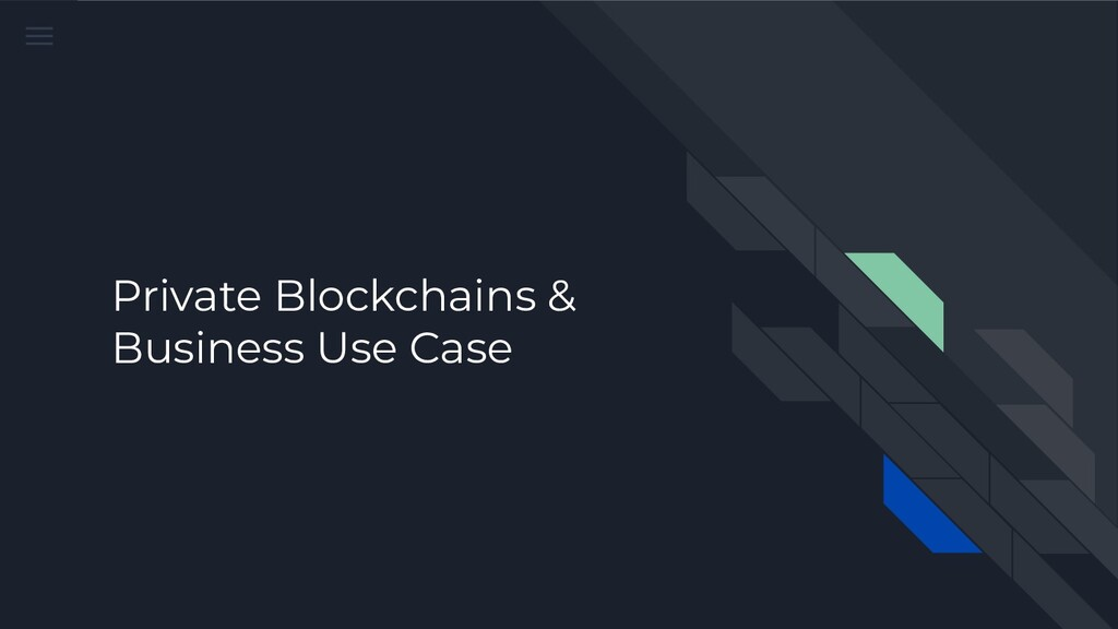 Private Blockchains & Business Use Case