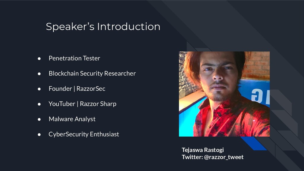 Speaker's Introduction ● Penetration Tester ● B...