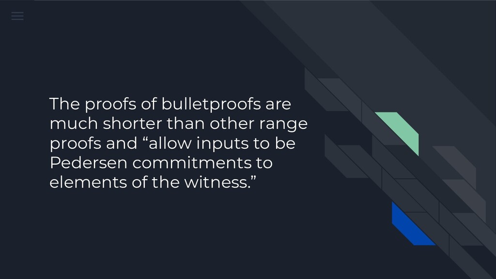 The proofs of bulletproofs are much shorter tha...