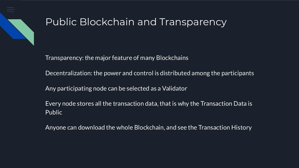 Public Blockchain and Transparency Transparency...