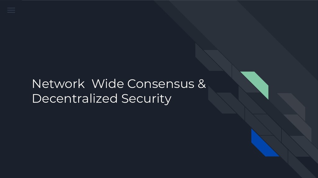 Network Wide Consensus & Decentralized Security