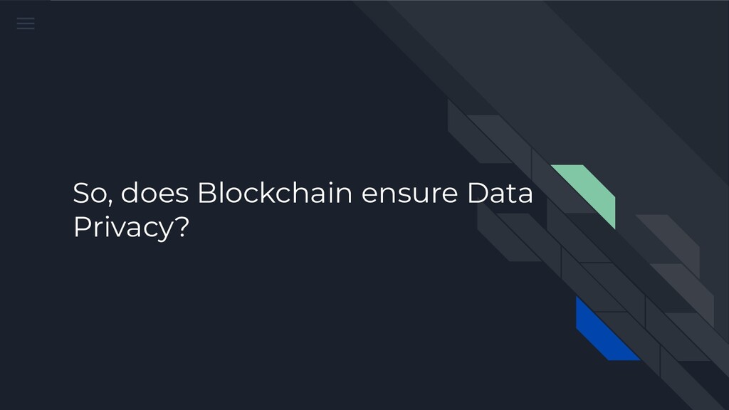 So, does Blockchain ensure Data Privacy?