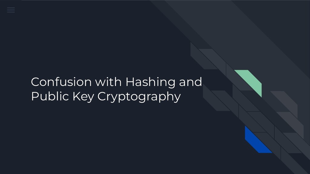 Confusion with Hashing and Public Key Cryptogra...