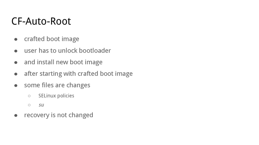CF-Auto-Root ● crafted boot image ● user has to...