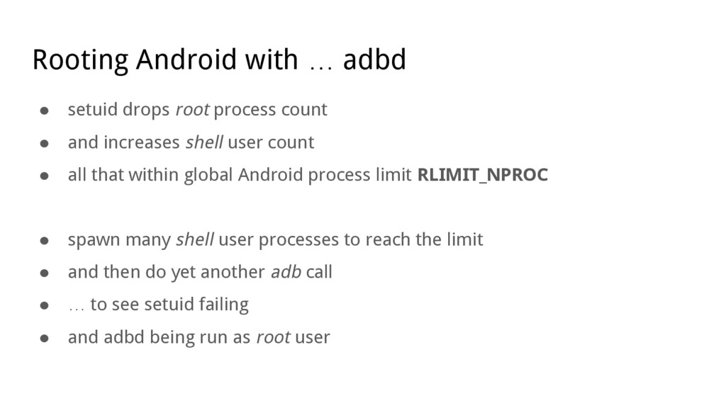 Rooting Android with … adbd ● setuid drops root...