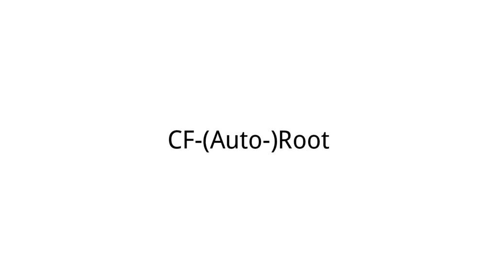 CF-(Auto-)Root