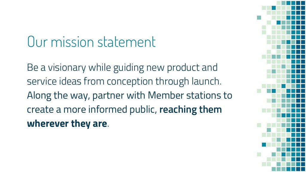 Our mission statement Be a visionary while guid...