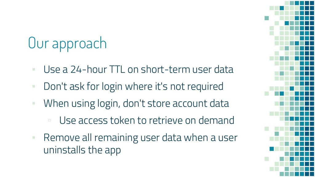 Our approach ▪ Use a 24-hour TTL on short-term ...