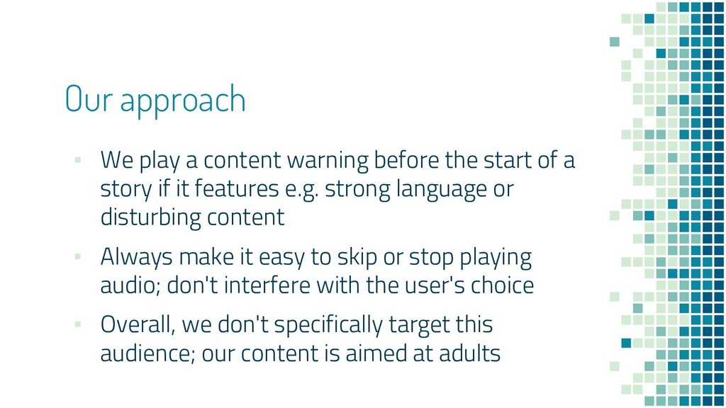 Our approach ▪ We play a content warning before...