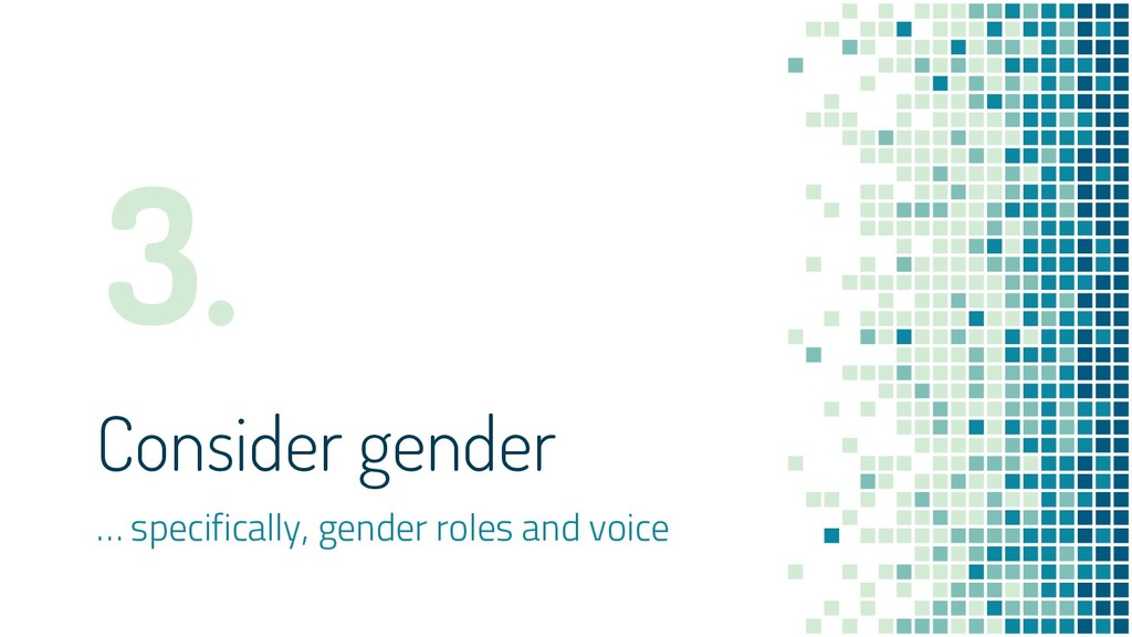 Consider gender … specifically, gender roles an...