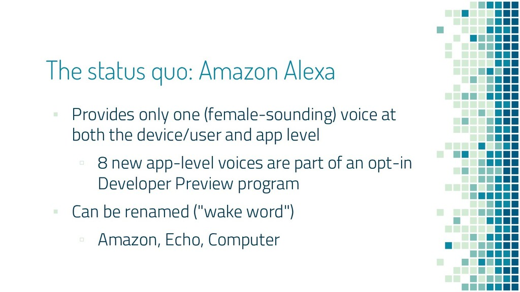 The status quo: Amazon Alexa ▪ Provides only on...