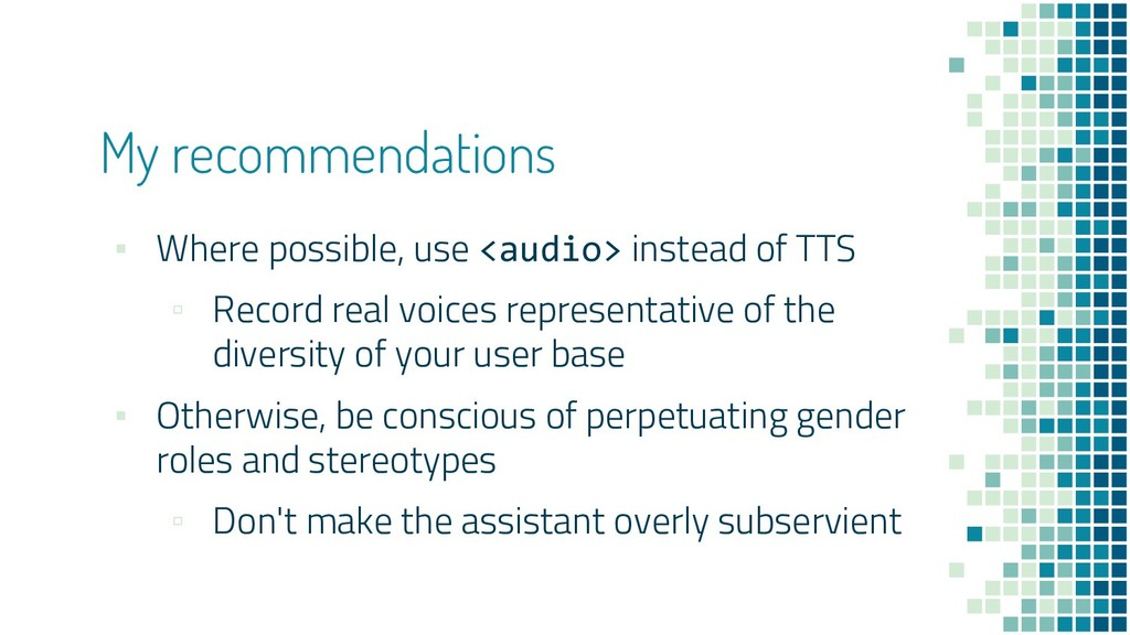 My recommendations ▪ Where possible, use <audio...