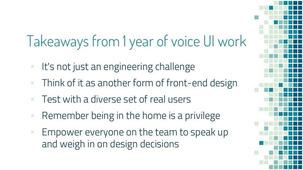Takeaways from 1 year of voice UI work ▪ It's n...