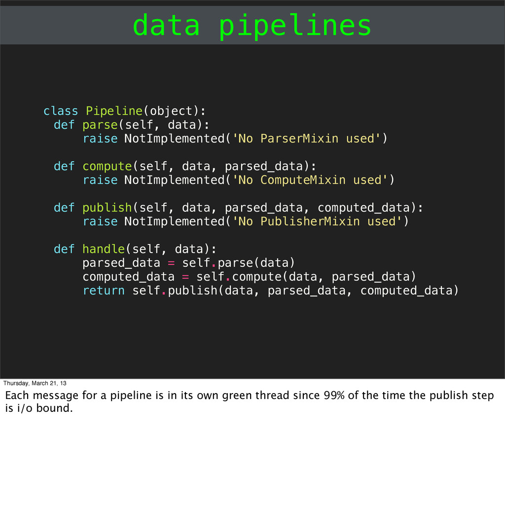 data pipelines class Pipeline(object): def pars...