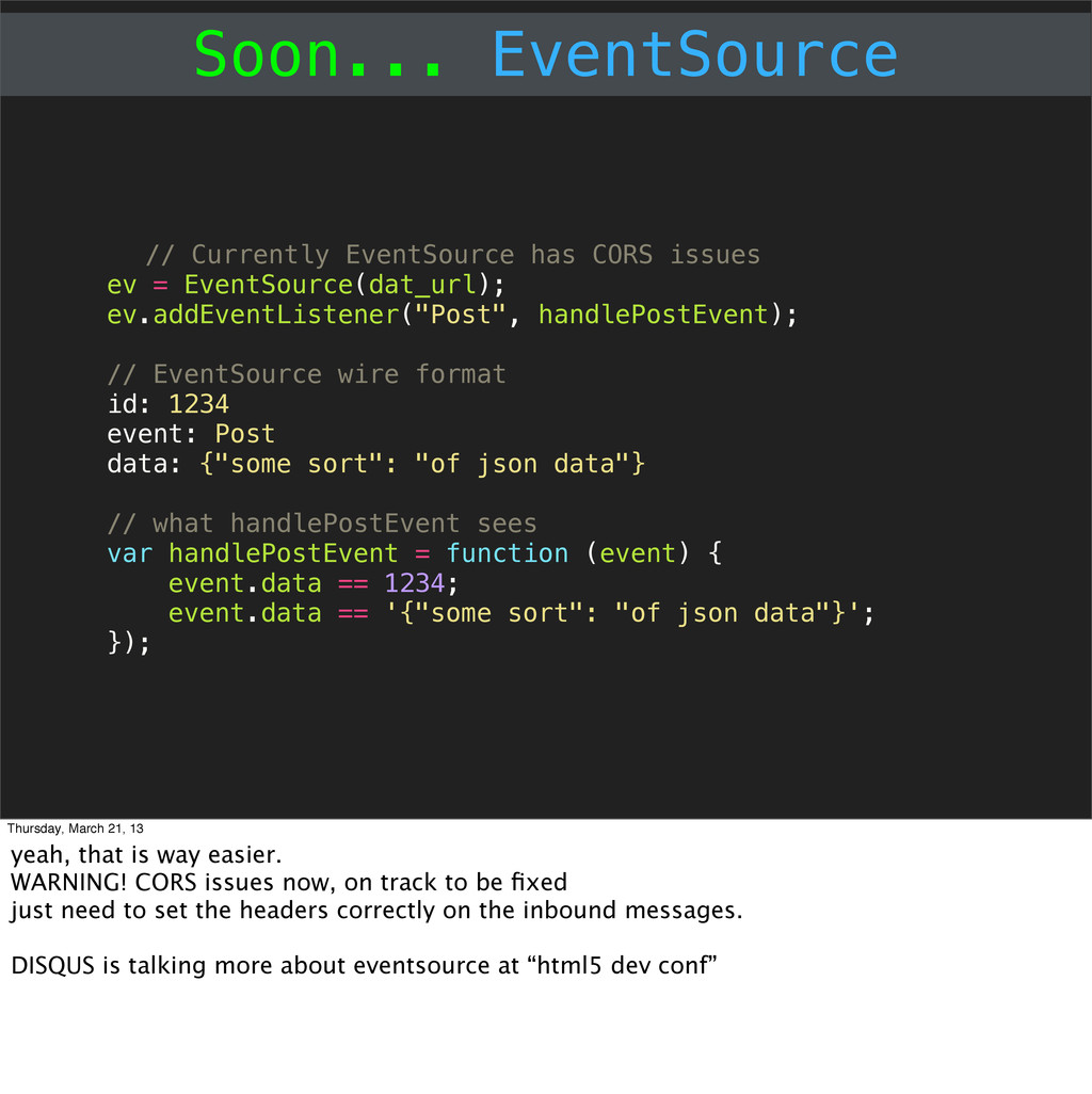 Soon... EventSource // Currently EventSource ha...