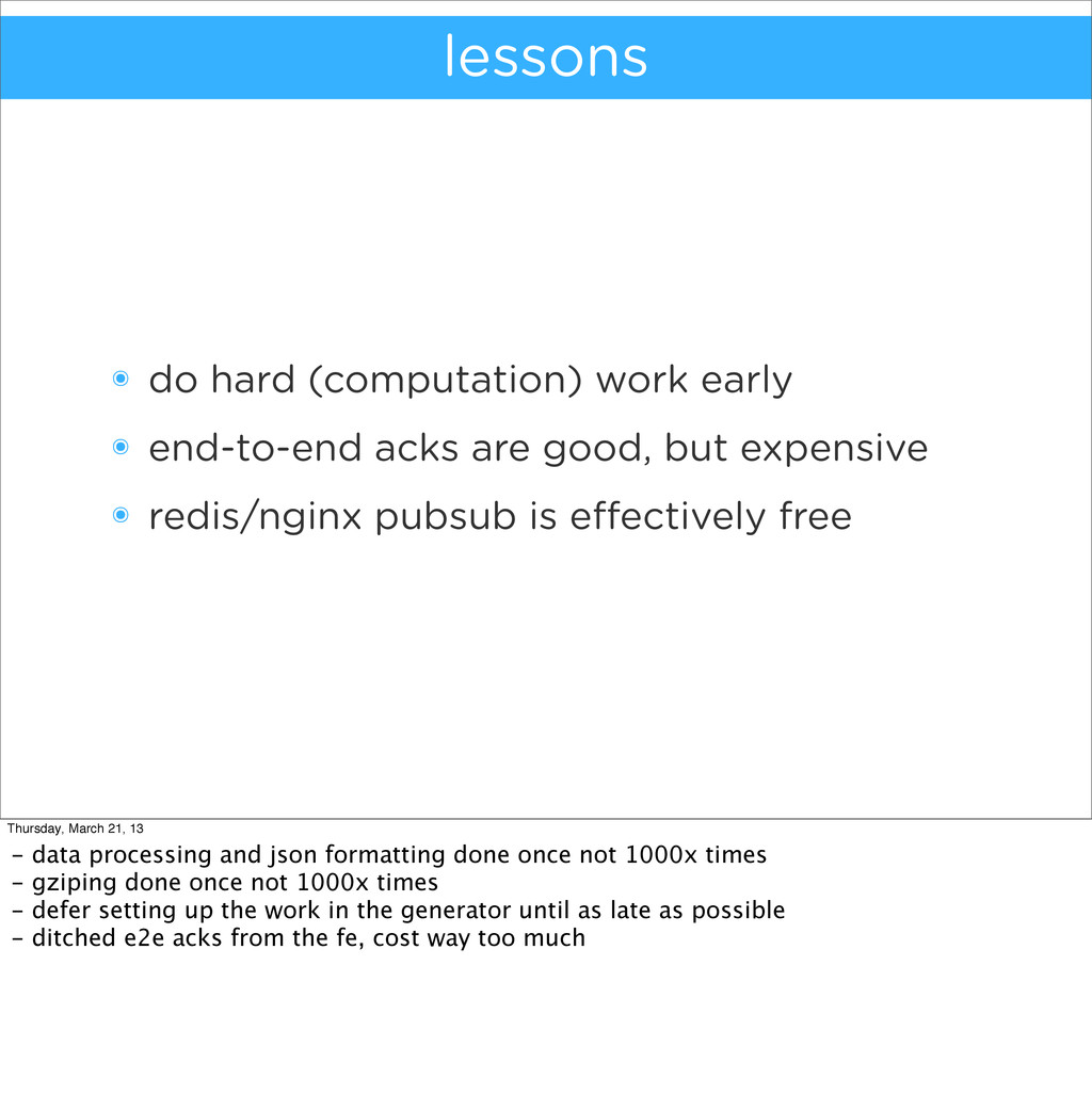 lessons ๏ do hard (computation) work early ๏ en...