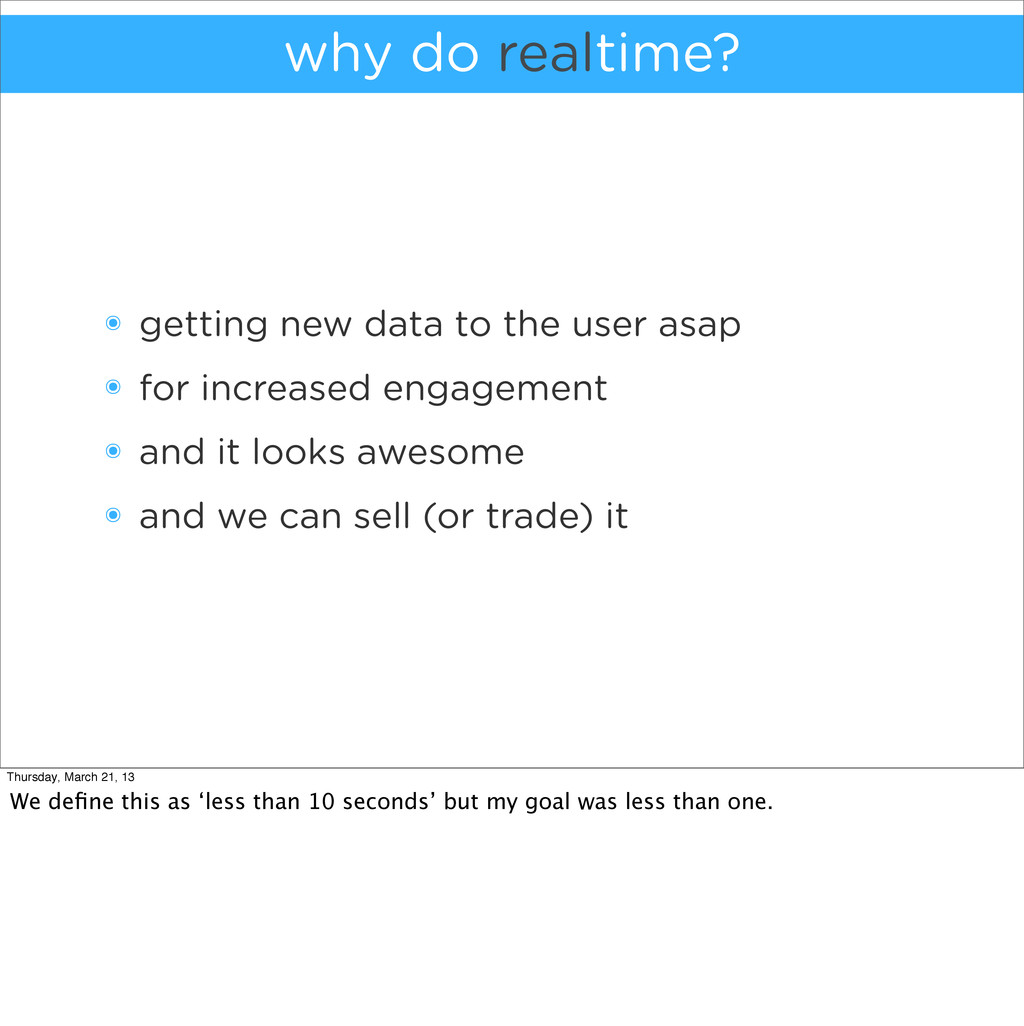 why do realtime? ๏ getting new data to the user...