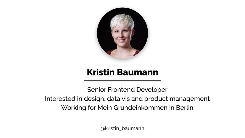 @kristin_baumann Kristin Baumann Senior Fronten...