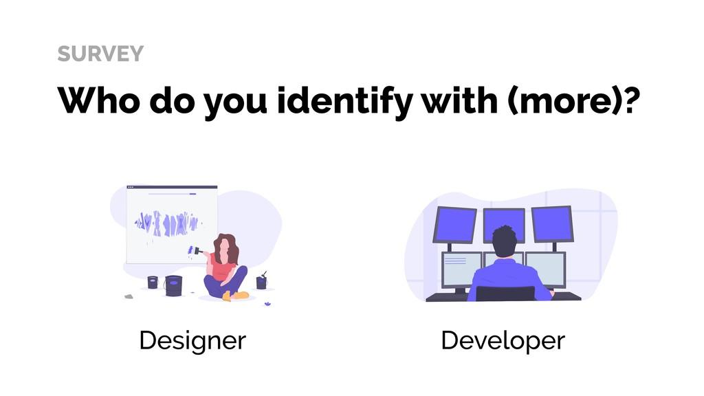 Designer Developer Who do you identify with (mo...