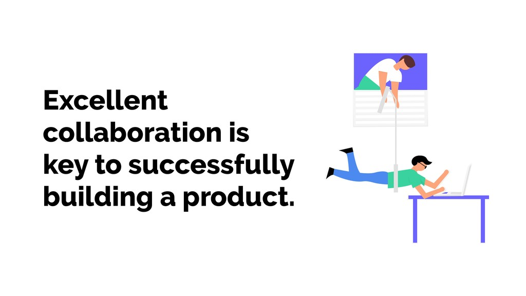 Excellent collaboration is key to successfully ...