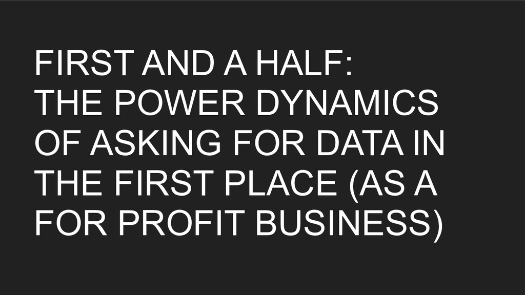 FIRST AND A HALF: THE POWER DYNAMICS OF ASKING ...